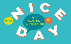 Nice Day for Coaching Conversation